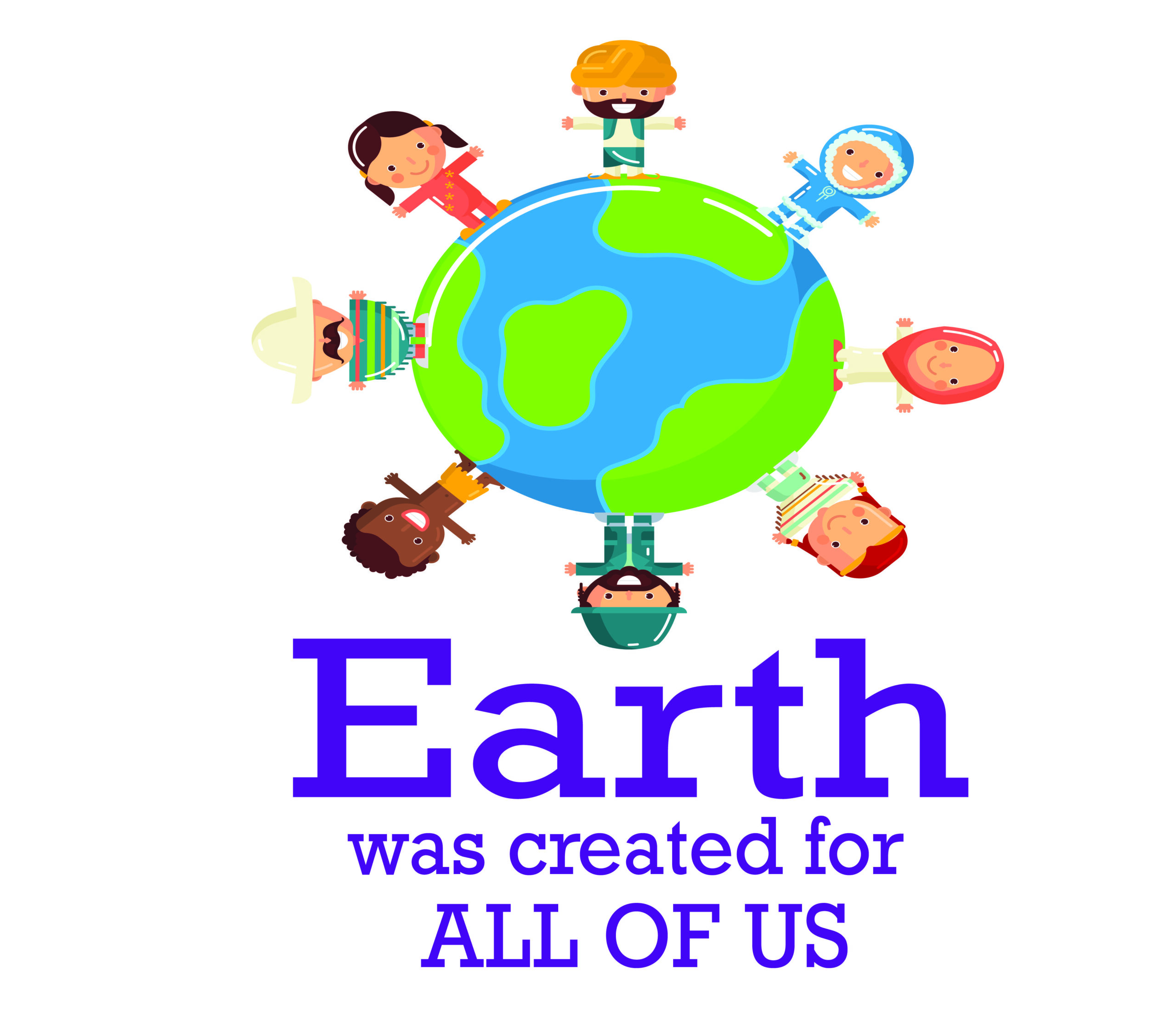 Earth Was Created For All Of Us